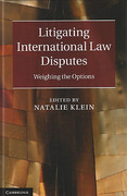 Cover of Litigating International Law Disputes: Weighing the Options