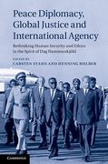 Cover of Peace Diplomacy, Global Justice and International Agency: Rethinking Human Security and Ethics in the Spirit of Dag Hammarskjold