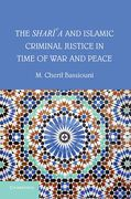 Cover of The Shari'a and Islamic Criminal Justice in Time of War and Peace
