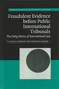 Cover of Fraudulent Evidence before Public International Tribunals: The Dirty Stories of International Law
