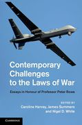 Cover of Contemporary Challenges to the Laws of War: Essays in Honour of Professor Peter Rowe