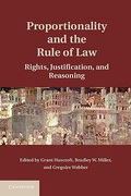 Cover of Proportionality and the Rule of Law: Rights, Justification, Reasoning