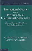 Cover of International Courts and the Performance of International Agreements: A General Theory with Evidence from the European Union