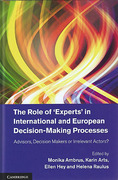 Cover of The Role of 'Experts' in International and European Decision Making Processes: Advisors, Decision Makers or Irrelevant Actors?