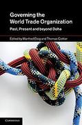 Cover of Governing the World Trade Organization: Past, Present and Beyond Doha