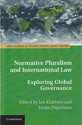 Cover of Normative Pluralism and International Law: Exploring Global Governance