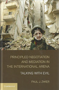Cover of Principled Negotiation and Mediation in the International Arena: Talking with Evil
