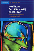 Cover of Healthcare Decision-Making and the Law: Autonomy, Capacity and the Limits of Liberalism