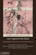 Cover of Law Against the State: Ethnographic Forays into Law's Transformations