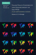 Cover of Trade Policy Flexibility and Enforcement in the WTO: A Law and Economics Analysis