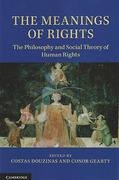 Cover of The Meanings of Rights: The Philosophy and Social Theory of Human Rights
