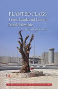 Cover of Planted Flags: Trees, Land, and Law in Israel/Palestine