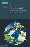 Cover of Processes and Production Methods (PPMs) in WTO Law: Interfacing Trade and Social Goals