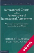 Cover of International Courts and the Performance of International Agreements: A General Theory with Evidence from the European Union (eBook)