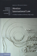 Cover of Mestizo International Law: A Global Intellectual History 1842-1933
