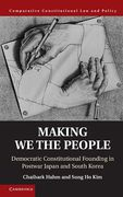 Cover of Making We the People: Democratic Constitutional Founding in Postwar Japan and South Korea