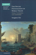 Cover of The Social Foundations of World Trade: Norms, Community and Constitution
