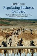 Cover of Regulating Business for Peace: The United Nations, the Private Sector, and Post-Conflict Recovery