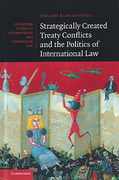 Cover of Strategically-Created Treaty Conflicts and the Politics of International Law