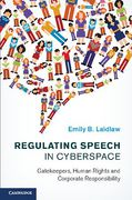Cover of Regulating Speech in Cyberspace: Gatekeepers, Human Rights and Corporate Responsibility