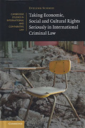Cover of Taking Economic, Social and Cultural Rights Seriously in International Criminal Law