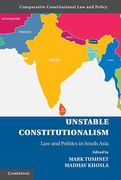 Cover of Unstable Constitutionalism: Law and Politics in South Asia