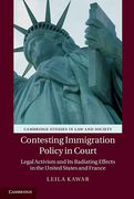 Cover of Contesting Immigration Policy in Court: Legal Activism and its Radiating Effects in the United States and France