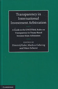 Cover of Transparency in International Investment Arbitration: A Guide to the UNCITRAL Standard on Transparency in Treaty-Based Investor-State Arbitration