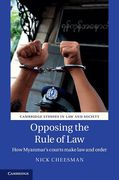 Cover of Opposing the Rule of Law in Myanmar: The Courts and the Ideal of Law and Order