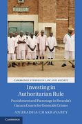 Cover of Investing in Authoritarian Rule: Punishment and Patronage in Rwanda's Gacaca Courts for Genocide Crimes