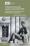 Cover of A History of Law and Lawyers in the GATT/WTO: The Development of the Rule of Law in the Multilateral Trading System