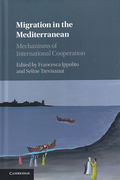 Cover of Migration in the Mediterranean: Mechanisms of International Cooperation