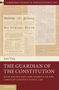 Cover of The Guardian of the Constitution: Hans Kelsen and Carl Schmitt on the Limits of Constitutional Law