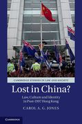 Cover of Lost in China?: Law, Culture and Society in Post-1997 Hong Kong