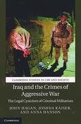 Cover of Iraq and the Crimes of Aggressive War: The Legal Cynicism of Criminal Militarism