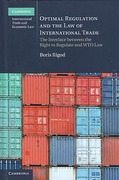 Cover of Optimal Regulation and the Law of International Trade: The Interface Between the Right to Regulate and WTO Law