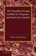 Cover of William Newby RobsonThe Principles of Legal Liability for Trespasses and Injuries by Animals