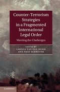 Cover of Counter-terrorism Strategies in a Fragmented International Legal Order: Meeting the Challenges
