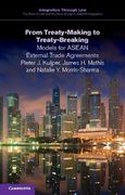 Cover of From Treaty-Making to Treaty-Breaking: Models for ASEAN External Trade Agreements