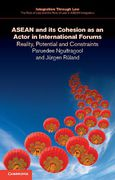 Cover of ASEAN and its Cohesion as an Actor in International Forums: Reality, Potential and Constraints