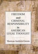 Cover of Freedom and Criminal Responsibility in American Legal Thought