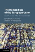 Cover of The Human Face of the European Union: Are EU Law and Policy Humane Enough?