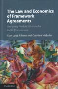 Cover of The Law and Economics of Framework Agreements: Designing Flexible Solutions for Public Procurement