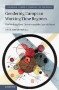 Cover of Gendering European Working Time Regimes: The Working Time Directive and the Case of Poland