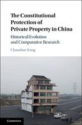 Cover of The Constitutional Protection of Private Property in China: Historical Evolution and Comparative Research
