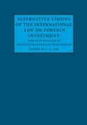 Cover of Alternative Visions of the International Law on Foreign Investment: Essays in Honour of Muthucumaraswamy Sornarajah