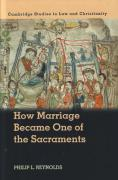 Cover of How Marriage Became One of the Sacraments: The Sacramental Theology of Marriage from its Medieval Origins to the Council of Trent