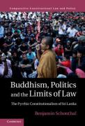 Cover of Buddhism Politics and the Limits of Law: The Pyrrhic Constitutionalism of Sri Lanka