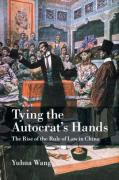 Cover of Tying the Autocrat's Hands: The Rise of the Rule of Law in China