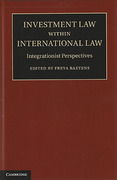 Cover of Investment Law within International Law: Integrationist Perspectives